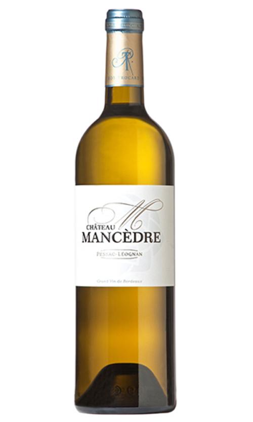 Vignobles Roy-Trocard, Château Mancèdre 2016, Pessac-Leognan white